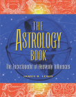 The Astrology Book: The Encyclopedia of Heavenly Influences Cover Image
