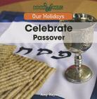 Celebrate Passover (Our Holidays) Cover Image