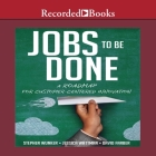 Jobs to Be Done: A Roadmap for Customer-Centered Innovation Cover Image