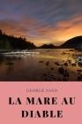 La Mare au diable: un roman champêtre de George Sand sur une intrigue amoureuse dans la société paysanne du Berry Cover Image
