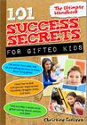 101 Success Secrets for Gifted Kids: The Ultimate Handbook Cover Image