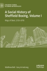 A Social History of Sheffield Boxing, Volume I: Rings of Steel, 1720-1970 (Palgrave Studies in Urban Anthropology) Cover Image