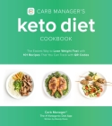 Carb Manager's Keto Diet Cookbook: The Easiest Way to Lose Weight Fast with 101 Recipes That You Can Track with QR Codes Cover Image