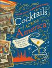 Cocktails Across America: A Postcard View of Cocktail Culture in the 1930s, '40s, and '50s Cover Image