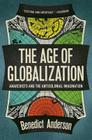 The Age of Globalization: Anarchists and the Anticolonial Imagination Cover Image