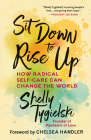 Sit Down to Rise Up: How Radical Self-Care Can Change the World Cover Image