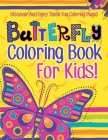 Butterfly Coloring Book For Kids! Discover And Enjoy These Fun Coloring Pages Cover Image