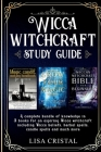 Wicca Witchcraft Study Guide: 3 books in 1 for an aspiring Wicca witchcraft including Wicca beliefs, herbal spells and much more Cover Image