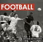 Football (Britain in Pictures) Cover Image