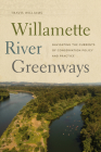 Willamette River Greenways: Navigating the Currents of Conservation Policy and Practice Cover Image
