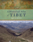 A Historical Atlas of Tibet Cover Image