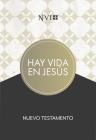 NVI Nuevo Testamento hay vida en Jesús, tapa suave Cover Image