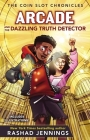 Arcade and the Dazzling Truth Detector Cover Image