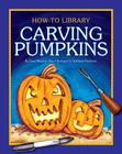 Carving Pumpkins (How-To Library (Cherry Lake)) Cover Image