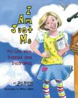 I Am Just Me: My Life With Dyslexia and Dysgraphia Cover Image
