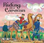 Riding on a Caravan: A Silk Road Adventure Cover Image