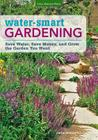 Water-Smart Gardening: Save Water, Save Money, and Grow the Garden You Want Cover Image