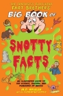 The Fantastic Flatulent Fart Brothers' Big Book of Snotty Facts: An Illustrated Guide to the Science, History, and Pleasures of Mucus; US edition Cover Image