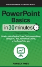 PowerPoint Basics In 30 Minutes: How to make effective PowerPoint presentations using a PC, Mac, PowerPoint Online, or the PowerPoint app Cover Image