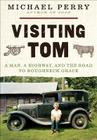 Visiting Tom: A Man, a Highway, and the Road to Roughneck Grace Cover Image