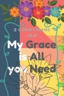 2 Corinthians 12: 9 My Grace is All you Need: Religious, Spiritual, Motivational Notebook, Journal, Diary (110 Pages, Blank, 6 x 9) Cover Image