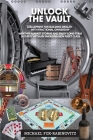 Unlock the Vault A Blueprint For Building Wealth With Fractional Ownership: Weather Market Storms and Enjoy Long-Term Security With An Emerging New As Cover Image