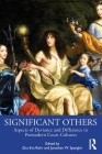 Significant Others: Aspects of Deviance and Difference in Premodern Court Cultures Cover Image