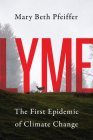 Lyme: The First Epidemic of Climate Change Cover Image