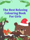 The Best Relaxing Colouring Book For Girls: Super Cute Kawaii Coloring Books Cover Image