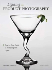 Lighting for Product Photography: The Digital Photographer's Step-By-Step Guide to Sculpting with Light Cover Image
