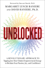 Unblocked: A Revolutionary Approach to Tapping into Your Chakra Empowerment Energy to Reclaim Your Passion, Joy, and Confidence Cover Image