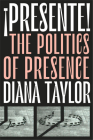 ¡Presente!: The Politics of Presence (Dissident Acts) Cover Image