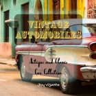 Antique and Classic Car Collection - Vintage Automobiles - Cool Designs and Models Cover Image