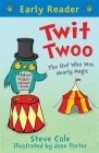 Twit Twoo (Early Reader): The Owl Who Was Nearly Magic Cover Image