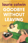Goodbye Without Leaving: A Novel Cover Image