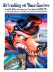 Airbrushing with Vince Goodeve: How to Airbrush 2 and 4 Wheel Hot Rods Cover Image