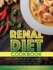 Renal Diet Cookbook: A complete guide with 200 recipes for stages 3 and 4 of CKD Chronic Kidney Disease. Cover Image