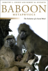 Baboon Metaphysics: The Evolution of a Social Mind Cover Image