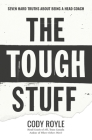 The Tough Stuff: Seven Hard Truths About Being a Head Coach Cover Image