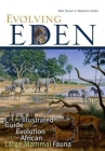 Evolving Eden: An Illustrated Guide to the Evolution of the African Large-Mammal Fauna Cover Image
