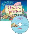 I Love You, Stinky Face [With Paperback Book] Cover Image