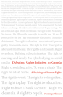 Debating Rights Inflation in Canada: A Sociology of Human Rights (Canadian Commentaries) Cover Image