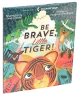Be Brave, Little Tiger! (Margaret Wise Brown Classics) Cover Image