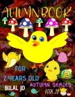 Autumn Book for 2 Years Old: Coloring Books: Activity Books: Autumn Books - Paperback Cover Image