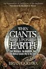 When Giants Were Upon the Earth: The Watchers, the Nephilim, and the Biblical Cosmic War of the Seed Cover Image