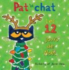 Pat Le Chat: Les 12 Jours de Noël = Pete the Cat's 12 Groovy Days of Christmas Cover Image