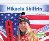 Mikaela Shiffrin (Olympic Biographies) Cover Image