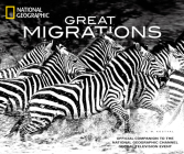 Great Migrations: Official Companion to the National Geographic Channel Global Television Event Cover Image