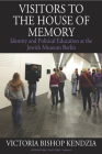 Visitors to the House of Memory: Identity and Political Education at the Jewish Museum Berlin (Museums and Collections #9) Cover Image