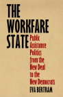 The Workfare State: Public Assistance Politics from the New Deal to the New Democrats (American Governance: Politics) Cover Image